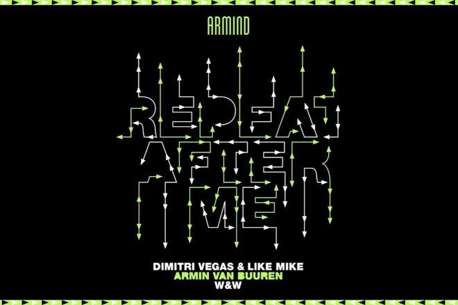 Dimitri Vegas & Like Mike, Armin van Buuren ve W&W İlk Kez Güçlerini Birleştirdi: 'Repeat After Me'