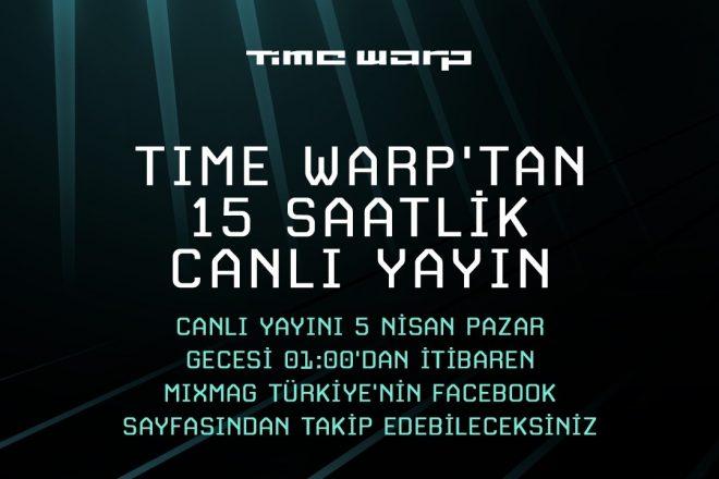 Time Warp 15 saatlik canlı yayınla yıldız isimleri ekrana taşıyor